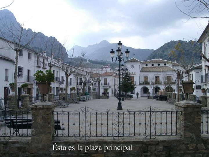 Ésta es la plaza principal