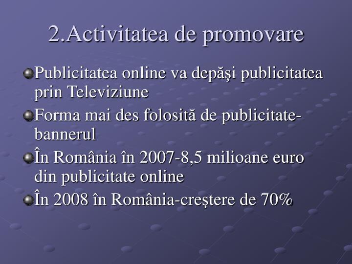 2.Activitatea de promovare