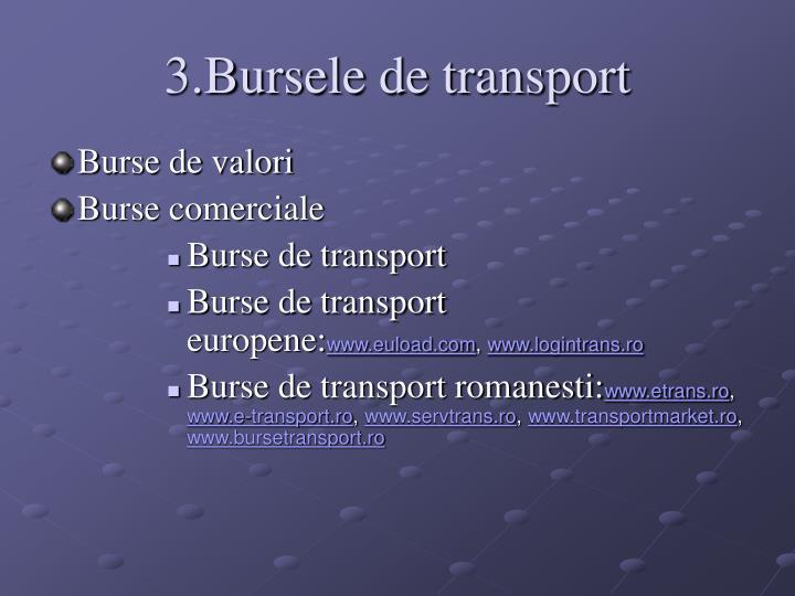 3.Bursele de transport