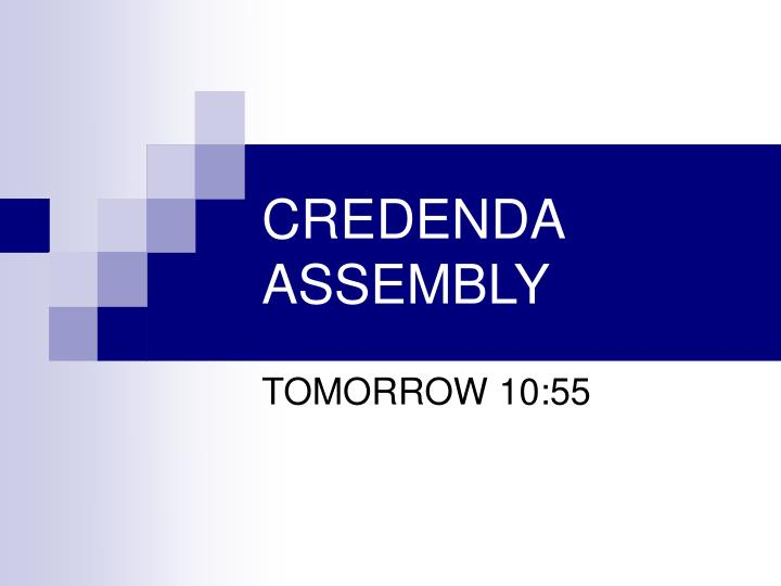 CREDENDA ASSEMBLY