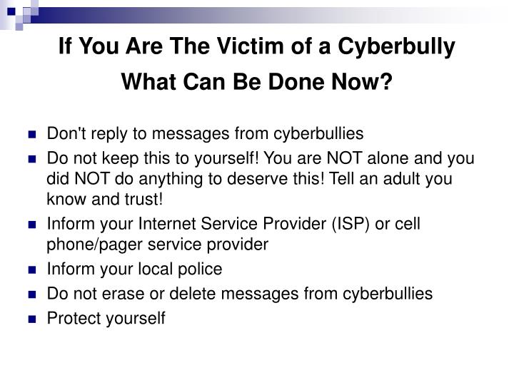 If You Are The Victim of a Cyberbully What Can Be Done Now?