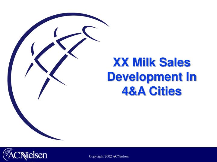 XX Milk Sales Development In 4&A Cities