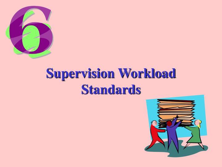 Supervision Workload Standards