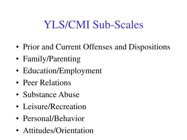 YLS/CMI Sub-Scales