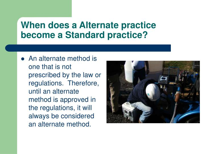 When does a Alternate practice become a Standard practice?