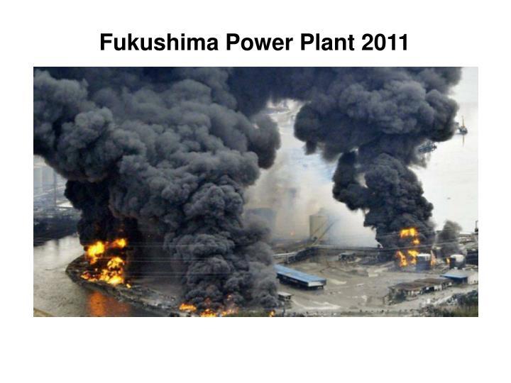 Fukushima Power Plant 2011