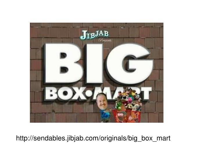 http://sendables.jibjab.com/originals/big_box_mart