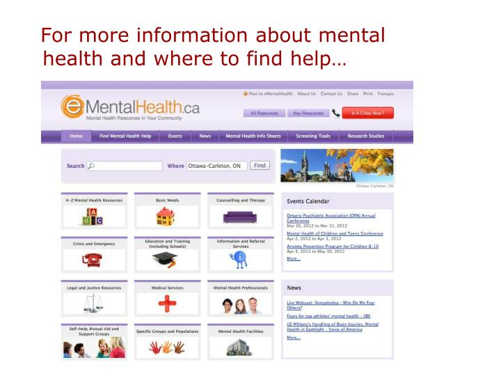 For more information about mental health and where to find help…
