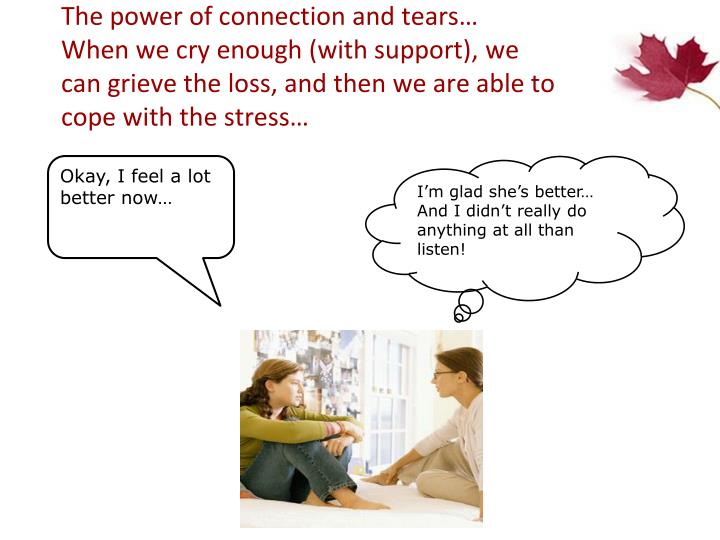 The power of connection and tears…