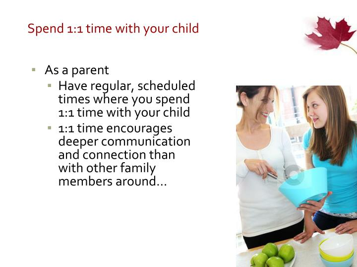 Spend 1:1 time with your child