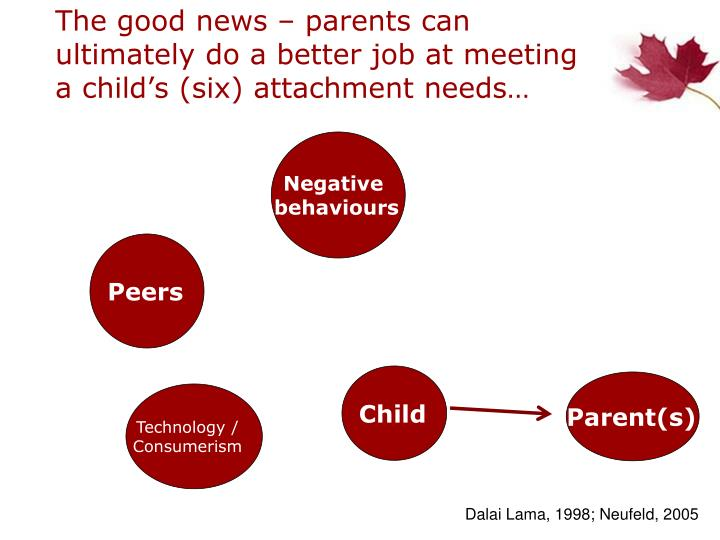 The good news – parents can ultimately do a better job at meeting a child