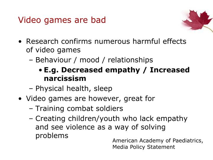 Video games are bad