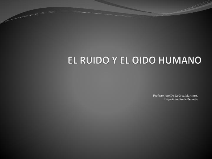 EL RUIDO Y EL OIDO HUMANO