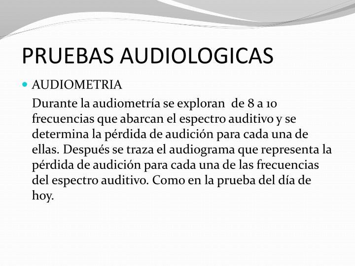 PRUEBAS AUDIOLOGICAS