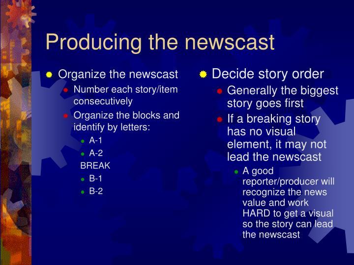 Organize the newscast