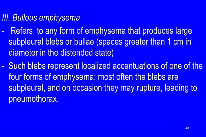 III. Bullous emphysema