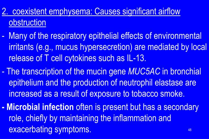 2.  coexistent emphysema: Causes significant airflow obstruction