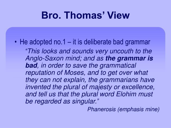 Bro. Thomas' View