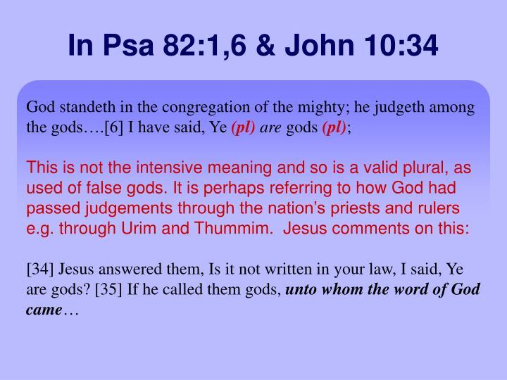 In Psa 82:1,6 & John 10:34