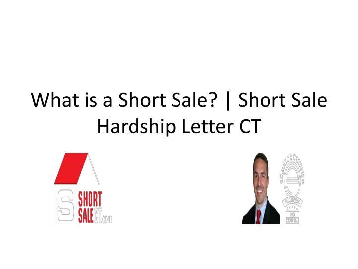 What is a Short Sale? | Short Sale Hardship Letter CT
