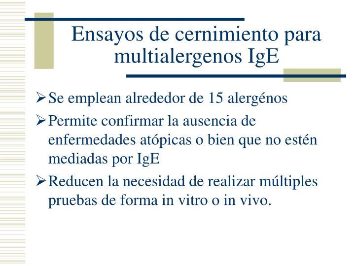 Ensayos de cernimiento para multialergenos IgE