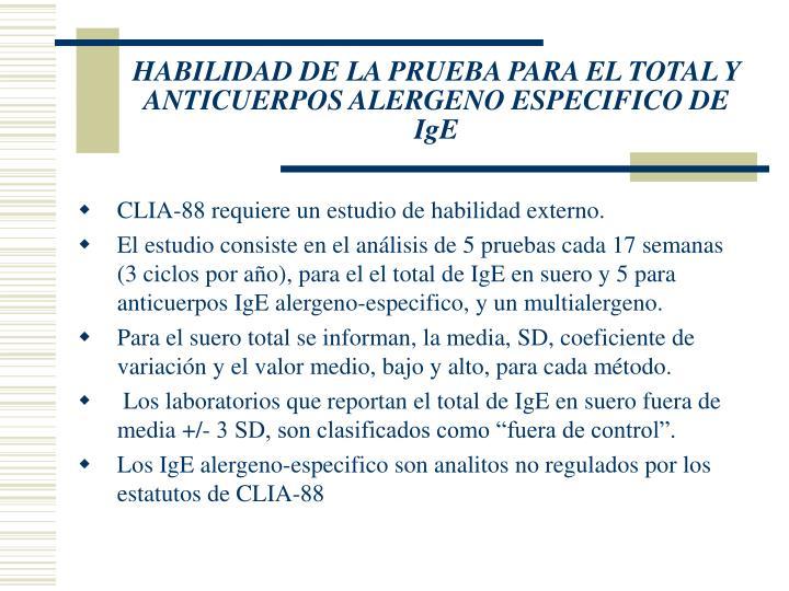 HABILIDAD DE LA PRUEBA PARA EL TOTAL Y ANTICUERPOS ALERGENO ESPECIFICO DE IgE