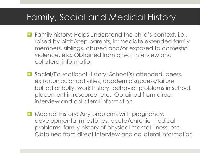 Family, Social and Medical History