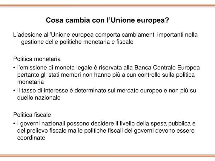 Cosa cambia con l'Unione europea?