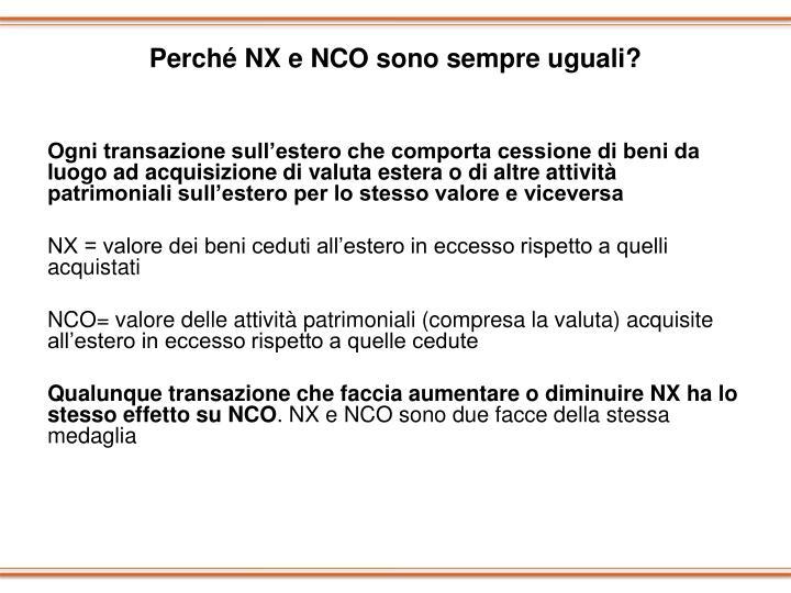 Perché NX e NCO sono sempre uguali?