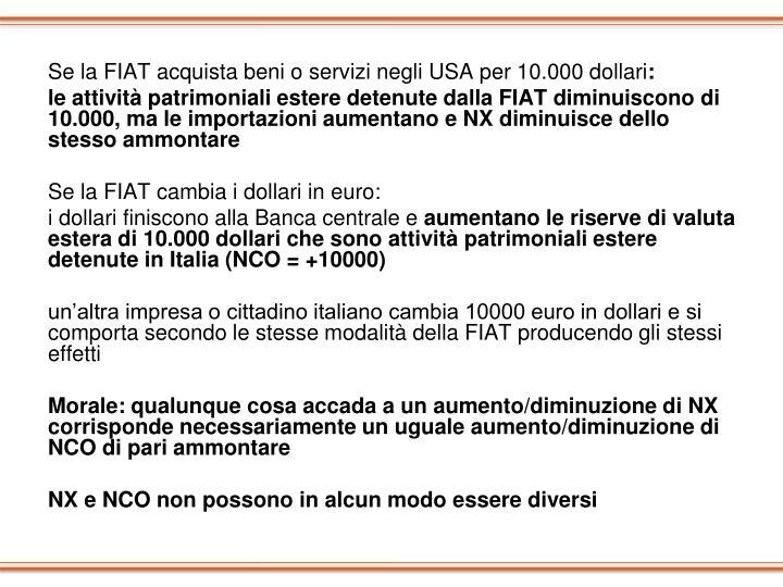 Se la FIAT acquista beni o servizi negli USA per 10.000 dollari