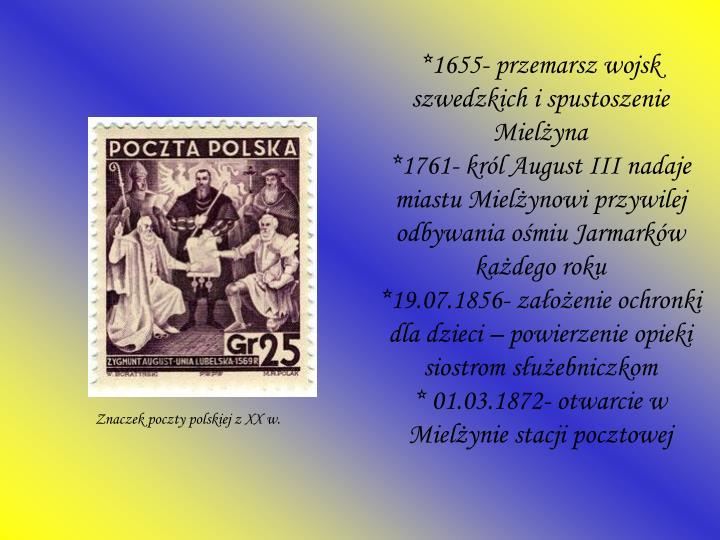 *1655- przemarsz wojsk szwedzkich i spustoszenie Mielżyna