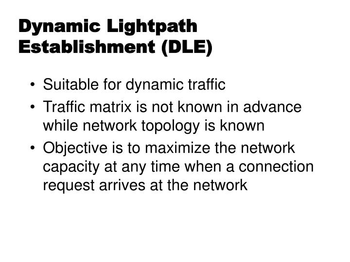 Dynamic Lightpath Establishment (DLE)