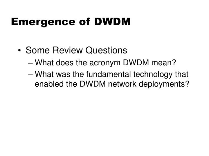 Emergence of DWDM
