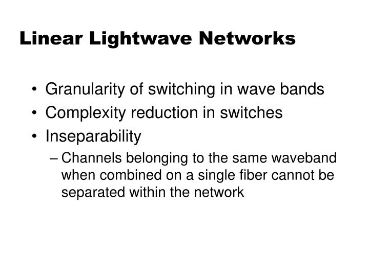 Linear Lightwave Networks