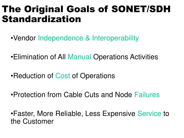 The Original Goals of SONET/SDH Standardization