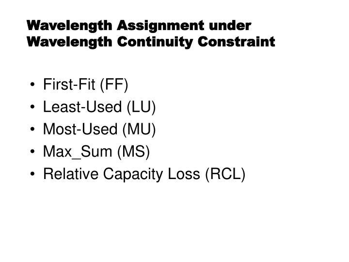 Wavelength Assignment under Wavelength Continuity Constraint