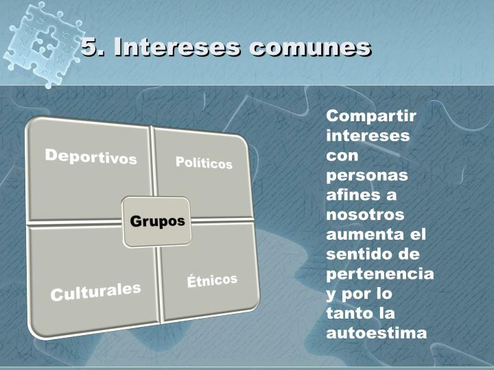 5. Intereses comunes