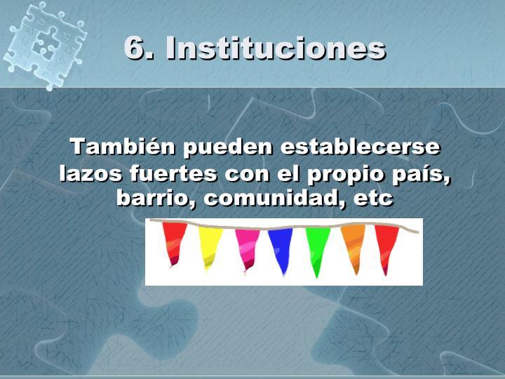 6. Instituciones