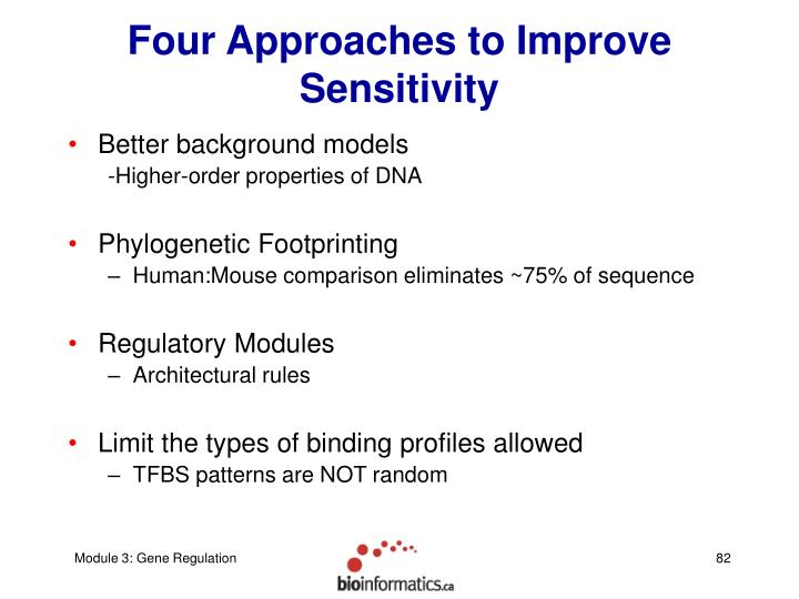 Four Approaches to Improve Sensitivity