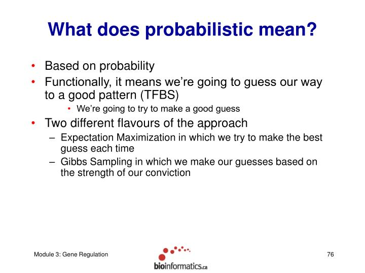 What does probabilistic mean?