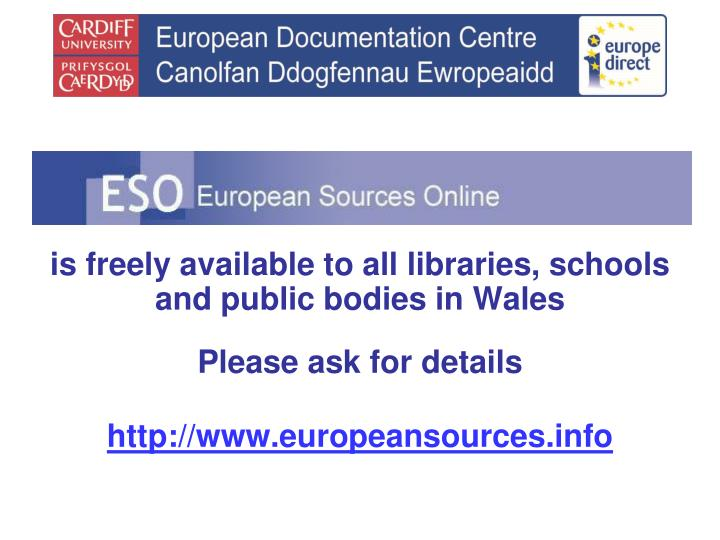 is freely available to all libraries, schools and public bodies in Wales