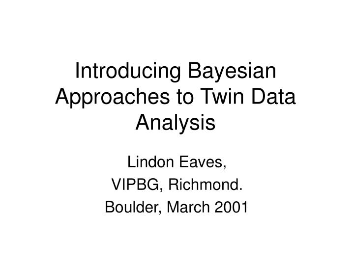 Introducing Bayesian Approaches to Twin Data Analysis