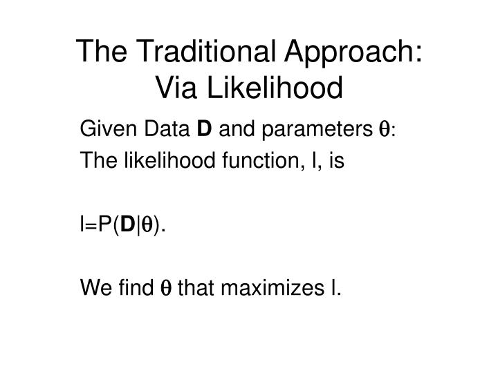 The Traditional Approach: