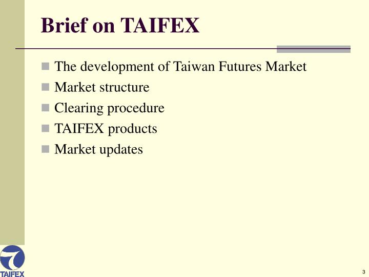 Brief on taifex
