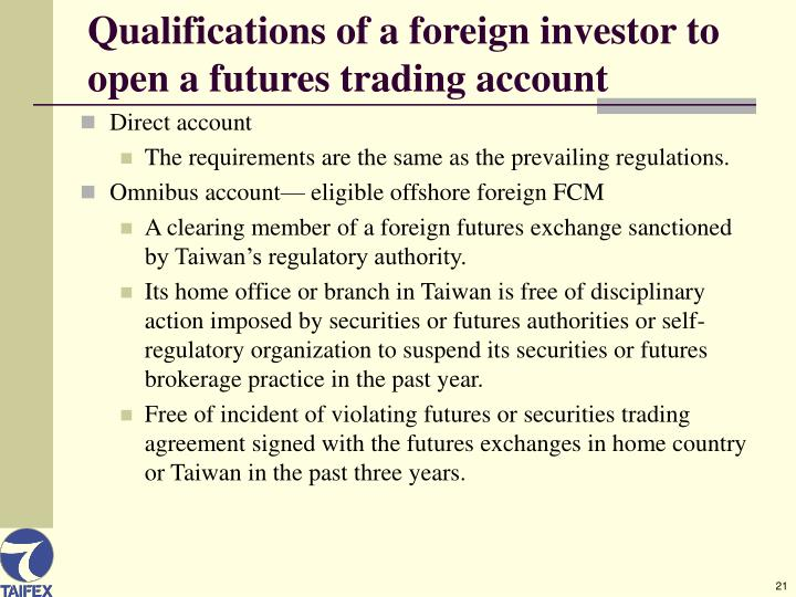 Qualifications of a foreign investor to open a futures trading account