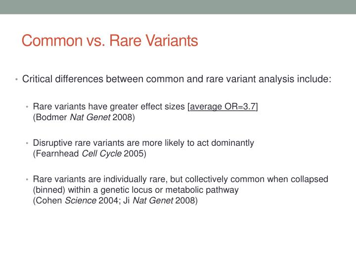 Common vs. Rare Variants