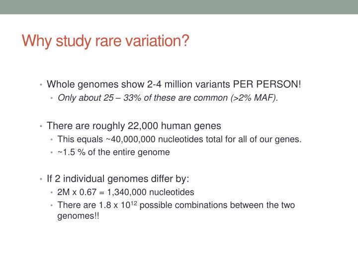 Why study rare variation?