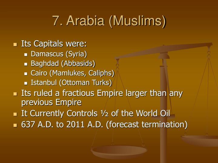 7. Arabia (Muslims)