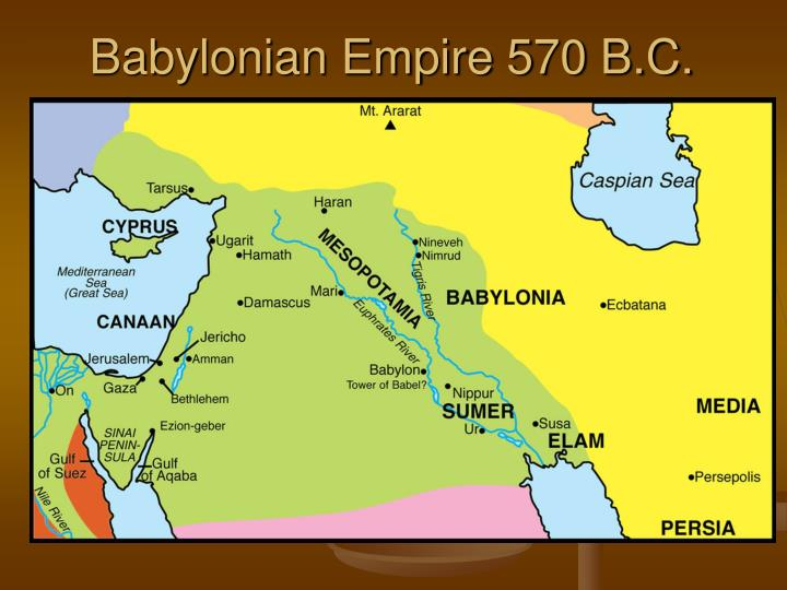 Babylonian Empire 570 B.C.