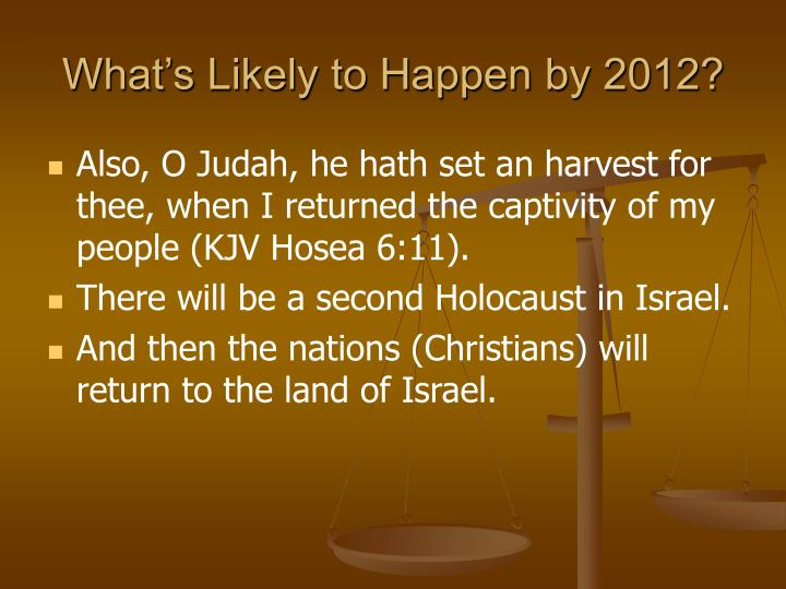 What's Likely to Happen by 2012?